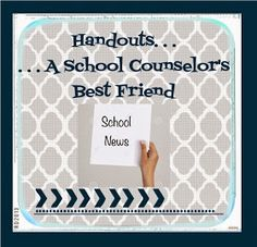 The Middle School Counselor: Handouts. . .A School Counselor's Best Friend