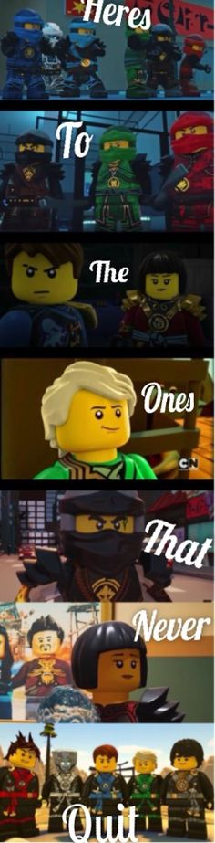 Ninjago- Here's to the ones that never quit
