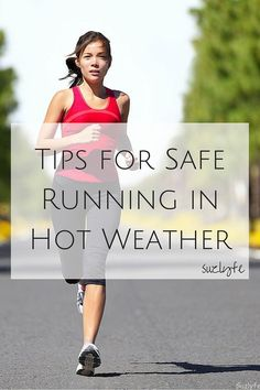 Tips for Safe Running in Hot Weather. Make sure that you are careful with these tips from Coach Suz and have a safe marathon training and summer running season! http://suzlyfe.com/tips-safe-running-hot-weather-coaches-corner-18/