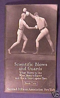 Book published in 1920 by Marshall Stillman | Book # 2  instructions on scientific blows and guards, what blows to expect and guard against. Contains 64 pages of information and pictures from early years of boxing. |