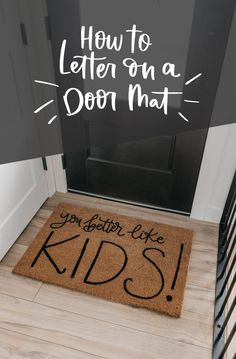 the easiest way to letter on coir door mats for this DIY personalized door mat project! Mine says 'You Better Like Kids', but yours can say whatever you choose. This way of painting door mats helps the paint hold up longer than spray paint Chandeliers, Diy Home Decor Rustic, Ikea, Personalized Door Mats, Cricut Creations, Painted Doors, Do It Yourself Home, Vinyl Projects, Craft Videos