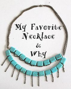 Discover what my favorite necklace (of many! Then think about your favorite jewelry and why you love it. Necklace Tutorial, Diy Necklace, How To Make Necklaces, Turquoise Bracelet, Jewelry Making, My Favorite Things, Jewellery Making, Diy Jewelry Necklace, Make Jewelry