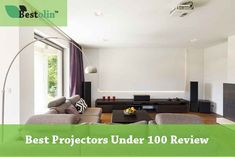 Best Cheap Projectors Under 100 Dollars in 2018 – Reviews and Guideline