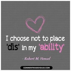 Inspirational Quote About Disabilities - For assistance with ...