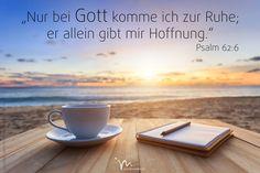"""""""Nur bei #Gott komme ich zur #Ruhe; er allein gibt mir #Hoffnung."""" #Psalm 62:6 #glaubensimpulse"""