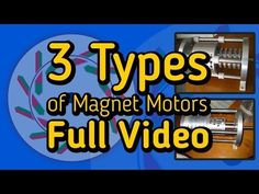 3 Types of Magnet Motors - Full Video - YouTube
