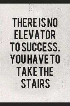 Take the stairs to success!