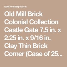 Old Mill Brick Colonial Collection Castle Gate 7.5 in. x 2.25 in. x 9/16 in. Clay Thin Brick Corner (Case of 25) TBC-27006CS at The Home Depot - Mobile