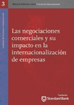 """Las negociaciones comerciales y su impacto en la internacionalización de empresas (PRINT VERSION) http://biblioteca.cepal.org/record=b1252391~S0*spi El libro es el resultado del ciclo de seis seminarios desarrollados en el año 2010 sobre negociaciones comerciales y experiencias con la Unión Europea, así como también del contenido abordado en el curso especial sobre """"Las negociaciones comerciales y la internacionalización de las PyMEs""""."""