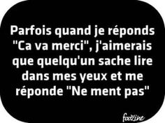 ca va, merci Sad Quotes, Words Quotes, Wise Words, Life Quotes, Inspirational Quotes, Sayings, Humor Quotes, French Quotes, Bad Mood
