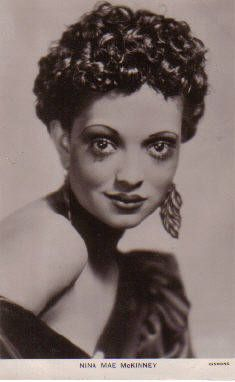 "Nina Mae McKinney was an American actress who worked internationally in theatre, film and television after getting her start on Broadway and in Hollywood. Dubbed ""The Black Garbo"" in Europe, she was one of the first African-American film stars in the United States and was one of the first African Americans to appear on British television. Look at those eyes. GORGEOUS."