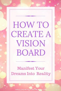 Help manifest your dreams by creating your own vision board. Learn how this powerful tool is used to create your ideal life. Wordpress, Creating A Vision Board, Setting Goals, Goal Settings, Self Development, Growth Mindset, Self Improvement, Law Of Attraction, How To Plan
