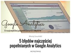 Google Analytics - poznaj 5 najczęściej popełnianych błędów  http://bit.ly/bledy-analytics