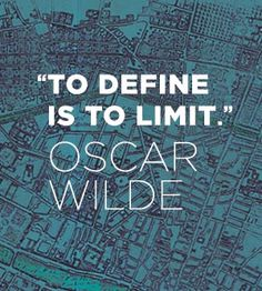 """To define is to limit."" - Oscar Wilde #quote More"