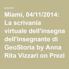Miami, 04/11/2014: La scrivania virtuale dell'insegnante di GeoStoria by Anna Rita Vizzari on Prezi