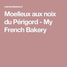 Moelleux aux noix du Périgord - My French Bakery