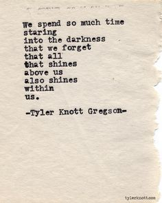All that shines above us also shines within us: Typewriter Series by Tyler Knott Gregson Lyric Quotes, Poetry Quotes, Quotable Quotes, Words Quotes, Me Quotes, Sayings, Crush Quotes, Qoutes, Lyrics