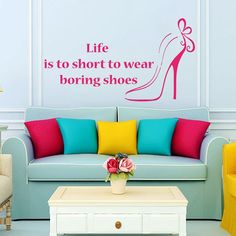 Quote Girl Woman Shoes Heels Fashion Wall Decal Vinyl by CozyDecal, $18.99