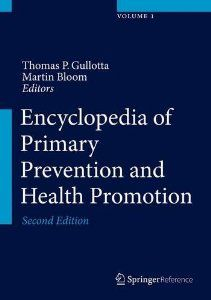 Encyclopedia of Primary Prevention and Health Promotion: Thomas P. Gullotta: 9781461459989: Amazon.com: Books