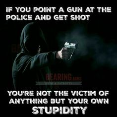 For sure! Ignorant dumbasses who think they are above the law and will just go cry to the BLM people who further prove enjoy spreading hate and dividing the country even more than what it already is under BO