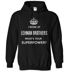 I Work At Lehman Brothers What's Your Supper Power T-Shirts, Hoodies. SHOPPING NOW ==► Funny Tee Shirts