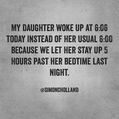 I'll never underdtand y they always wake at the same time even if they went to bed late