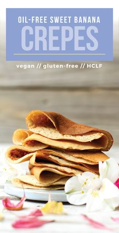 Sweet Oil-Free Crepes (vegan + gf) - 1 cup water 1 ripe banana 1/2 cup oat flour 1/2 cup brown rice flour 1 tsp baking powder Optional 1 tbsp coconut sugar Pinch of salt