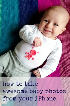 How to take awesome baby photos from your iPhone: baby photography tips from a professional. | blog.weespring.com