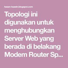 Topologi ini digunakan untuk menghubungkan Server Web yang berada di belakang Modem Router Speedy dan Router Mikrotik ke jaring...