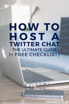 How to Host a Twitter Chat - The Ultimate Guide + Free Checklist
