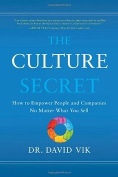 The Culture Secret: How to Empower People and Companies No Matter What You Sell:Amazon:Books