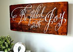 Be Filled With Joy wood sign