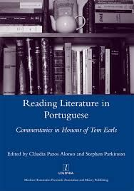 Reading literature in Portuguese : commentaries in honour of Tom Earle / edited by Cláudia Pazos Alonso and Stephen Parkinson - London : Legenda, 2013
