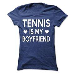 Tennis Is My Boyfriend - #mens shirt #shirts. THE BEST => https://www.sunfrog.com/Sports/Tennis-Is-My-Boyfriend.html?id=60505