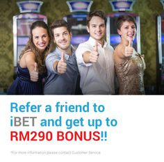Get Up to RM290 Bonus ! Refer Friends to iBET Newtown Online Casino ! http://newtown-casino.com/