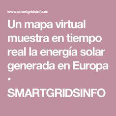 Un mapa virtual muestra en tiempo real la energía solar generada en Europa • SMARTGRIDSINFO