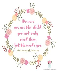 """Because you are His child, you not only need Him, but He needs you."" Carol F. McConkie #LDSConf #WomensSession"