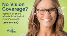VSP Direct - Vision Insurance - Eye Exam - Glasses - Contact Lenses   Go HERE: http://www.easyinsurancegroup.com/p/free-vision-insurance-quotes.html