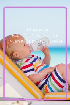 Ahh the wonderful british heatwave!! How to keep your baby cool and happy to sleep in the heat!!