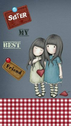 My sister, Tammy Jo, isn't just my sister, she's my Best friend AND the other half of my heart. Best Friends Sister, Love My Sister, My Best Friend, Illustration Noel, Illustrations, Cute Images, Cute Pictures, Santoro London, Holly Hobbie