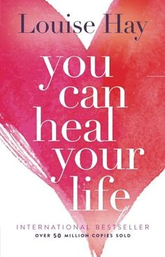 Inspirational book: You Can Heal Your Life by Louise Hay. Best inspirational books and recommended books to read. Inspirational and wonderful books to read and book ideas.