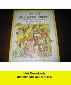 Junk Day on Jumiper Street Lilian Moore, Arnold Lobel ,   ,  , ASIN: B00416IJWU , tutorials , pdf , ebook , torrent , downloads , rapidshare , filesonic , hotfile , megaupload , fileserve