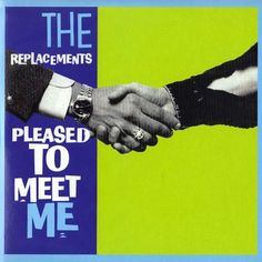 My review of The Replacements' Pleased to Meet Me