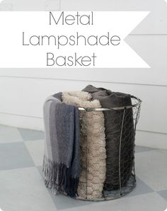 Make a super cheap industrial metal basket using chicken wire and an old lampshade - so easy!