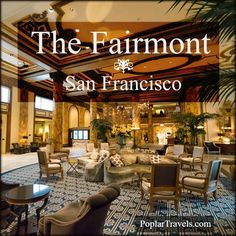 Historic 5-star hotel in San Francisco. The Fairmont is centrally located on Nob Hill. Luxury in the heart of the city | PoplarTravels.com #travel #luxury