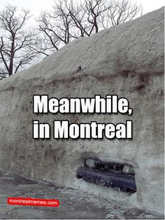 """I gotta go shovel out my car."" takes on a whole new meaning in Montreal."