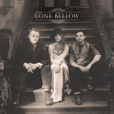 The Lone Bellow - You Never Need Nobody - YouTube this CD is getting heavy rotation at my house.