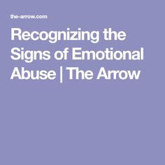 Recognizing the Signs of Emotional Abuse | The Arrow