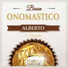 Auguri a tutti gli Alberto d'Italia.  Condividi con loro un Ferrero Rocher per festeggiare.