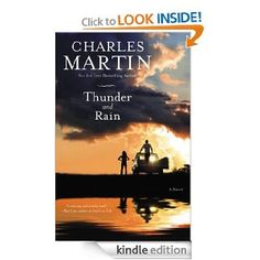 Amazon.com: Thunder and Rain: A Novel eBook: Charles Martin: Kindle Store, November monthly deals $3.71, add audible for $3.95
